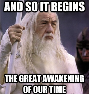 Gandalf The Great Awakening - Take the Red Pill Information